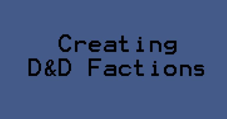 Creating D&D Factions