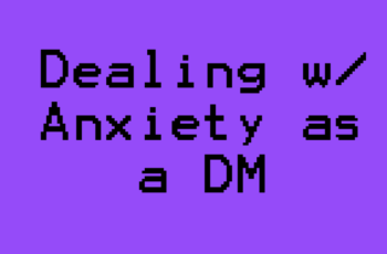 Managing Anxiety as a DM
