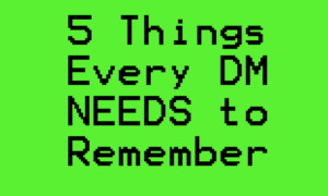 Top 5 DM Tips