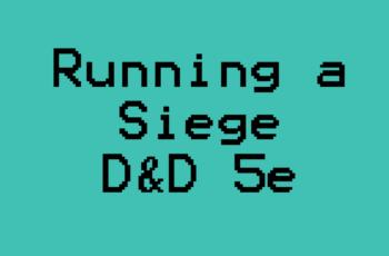 Running a D&D siege